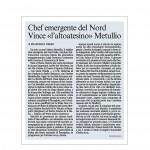 Corriere dell'Alto Adige 27 novembre 2013 Chef emergente del Nord Vince «l'altoatesino» Metullio